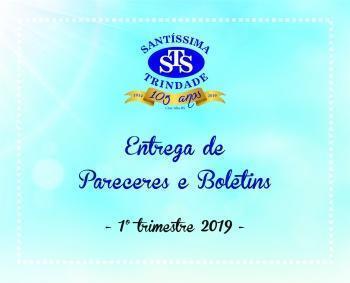 Entrega de Pareceres e Boletins - 1º trim./2019