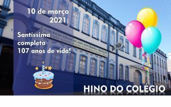Colégio Santíssima: 107 anos de Vida !