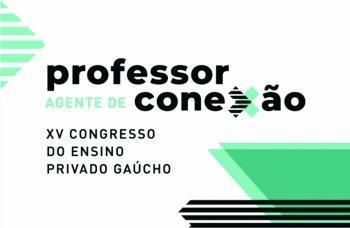 Profissionais participarão do XV Congresso do Ensino Privado Gaúcho